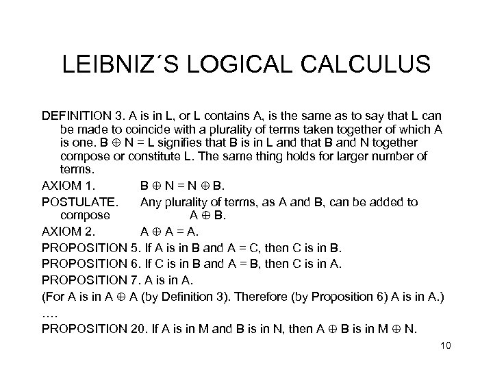 LEIBNIZ´S LOGICAL CALCULUS DEFINITION 3. A is in L, or L contains A, is