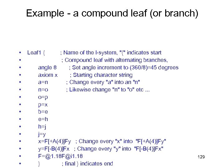 Example - a compound leaf (or branch) • • • • Leaf 1 {