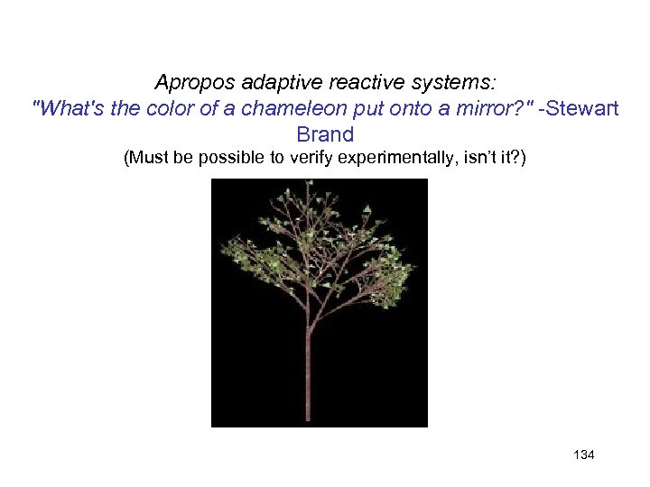 Apropos adaptive reactive systems: