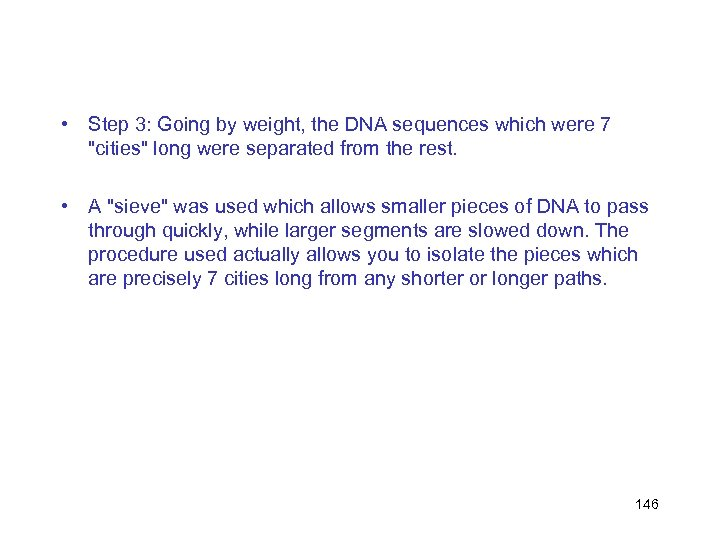 • Step 3: Going by weight, the DNA sequences which were 7
