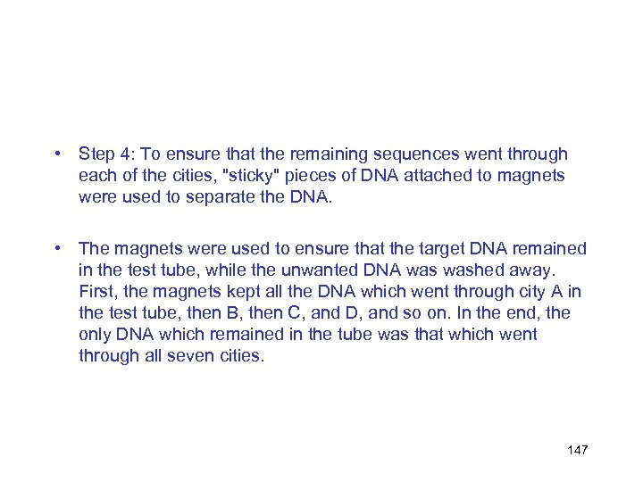 • Step 4: To ensure that the remaining sequences went through each of