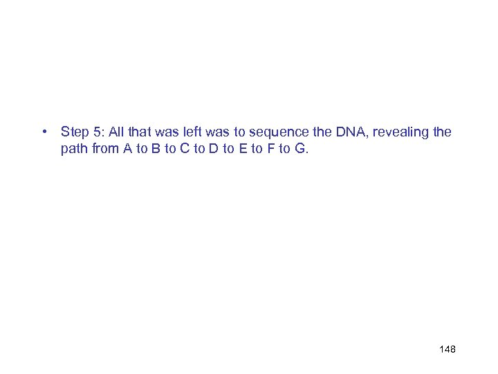 • Step 5: All that was left was to sequence the DNA, revealing