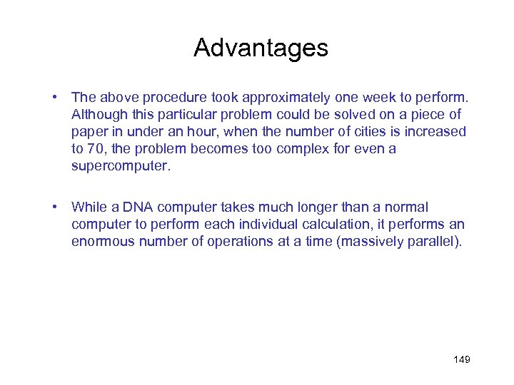 Advantages • The above procedure took approximately one week to perform. Although this particular