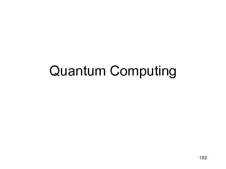 Quantum Computing 153