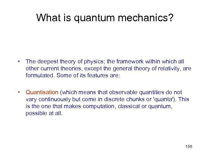 What is quantum mechanics? • The deepest theory of physics; the framework within which