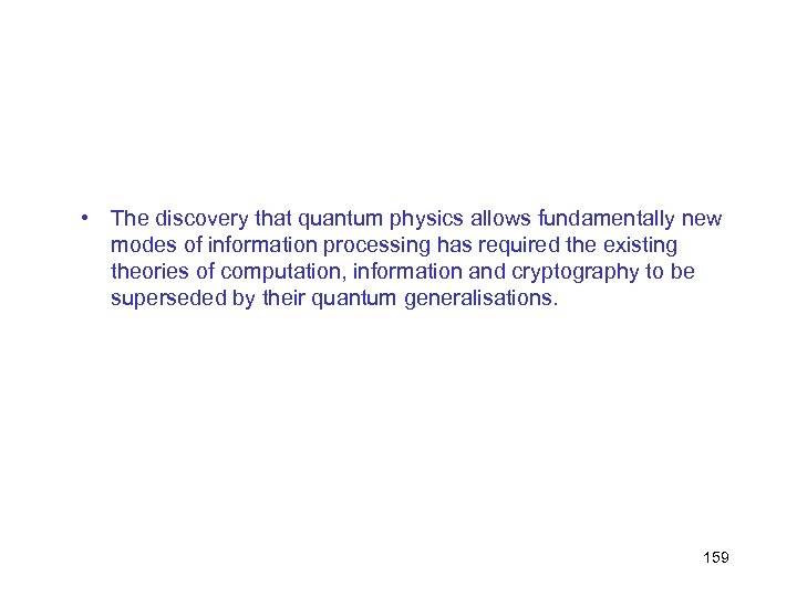 • The discovery that quantum physics allows fundamentally new modes of information processing