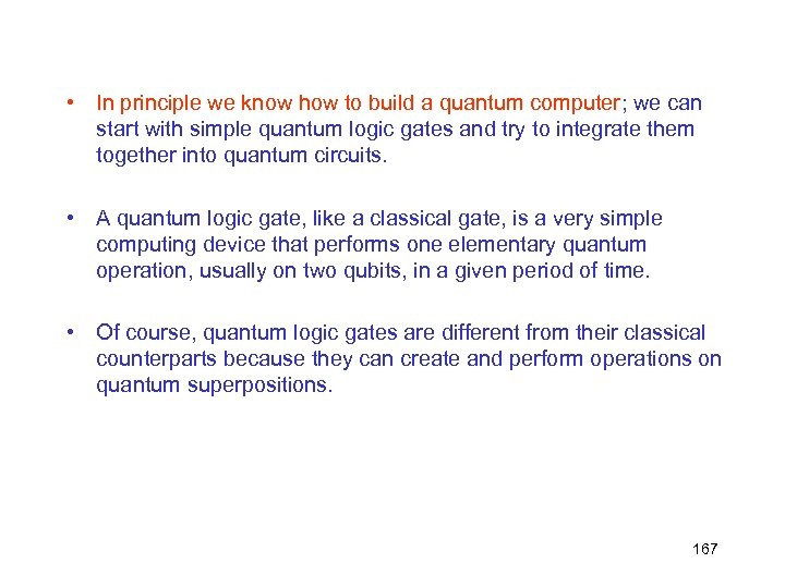 • In principle we know how to build a quantum computer; we can