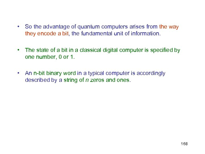 • So the advantage of quantum computers arises from the way they encode