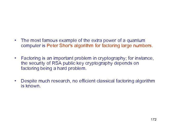 • The most famous example of the extra power of a quantum computer