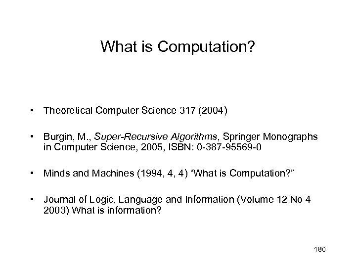What is Computation? • Theoretical Computer Science 317 (2004) • Burgin, M. , Super-Recursive