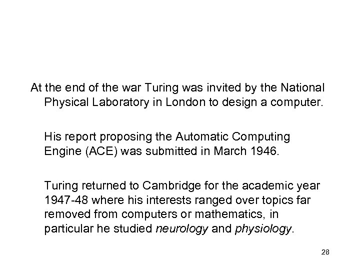 At the end of the war Turing was invited by the National Physical Laboratory