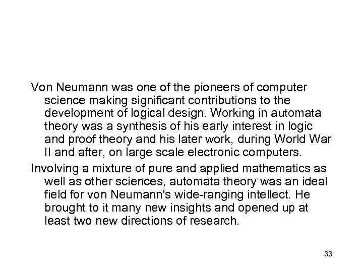 Von Neumann was one of the pioneers of computer science making significant contributions to