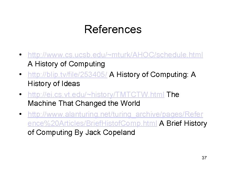 References • http: //www. cs. ucsb. edu/~mturk/AHOC/schedule. html A History of Computing • http: