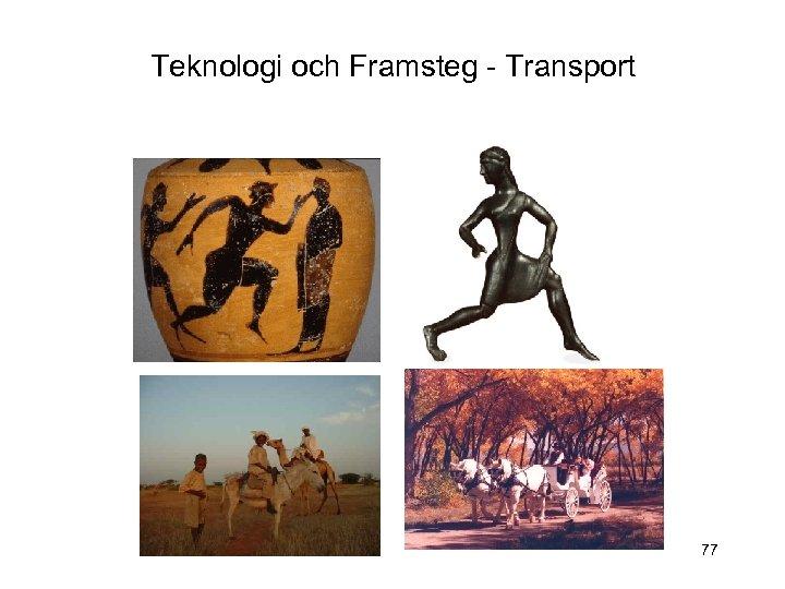 Teknologi och Framsteg - Transport 77