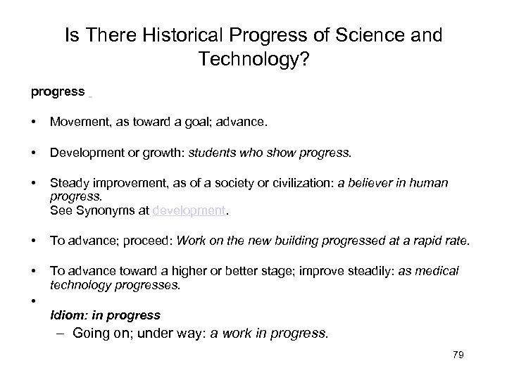 Is There Historical Progress of Science and Technology? progress • Movement, as toward a