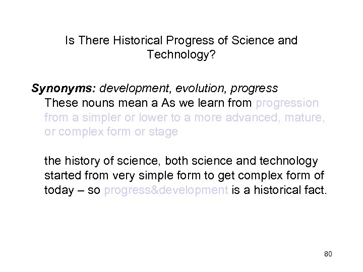 Is There Historical Progress of Science and Technology? Synonyms: development, evolution, progress These nouns