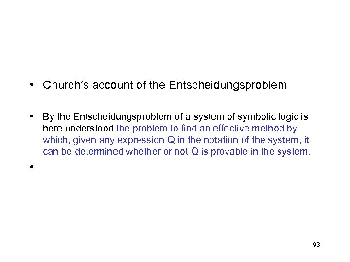 • Church's account of the Entscheidungsproblem • By the Entscheidungsproblem of a system