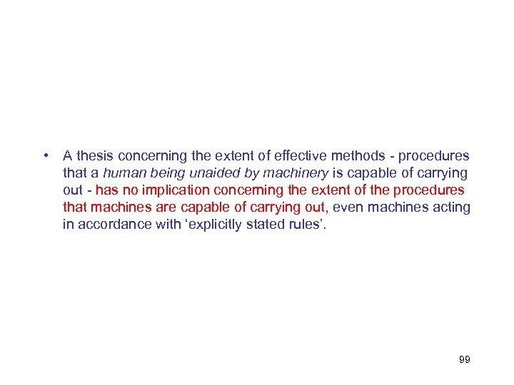 • A thesis concerning the extent of effective methods - procedures that a