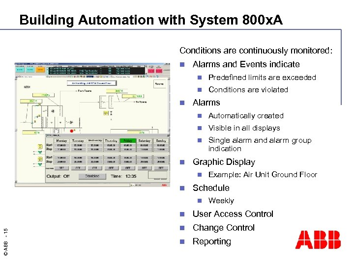 Building Automation with System 800 x. A Conditions are continuously monitored: n Alarms and