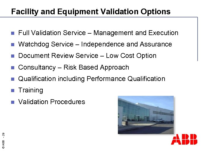 Facility and Equipment Validation Options Full Validation Service – Management and Execution n Watchdog