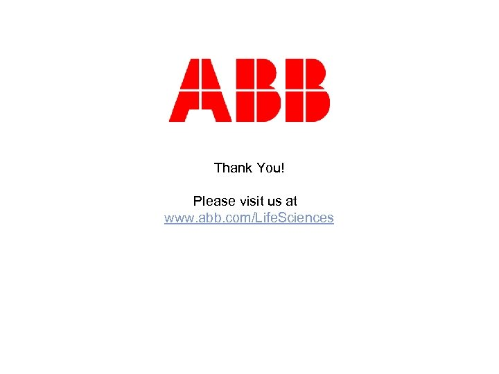 Thank You! © ABB - 31 Please visit us at www. abb. com/Life. Sciences