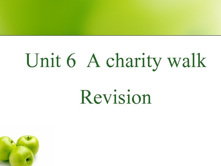 Unit 6 A charity walk Revision