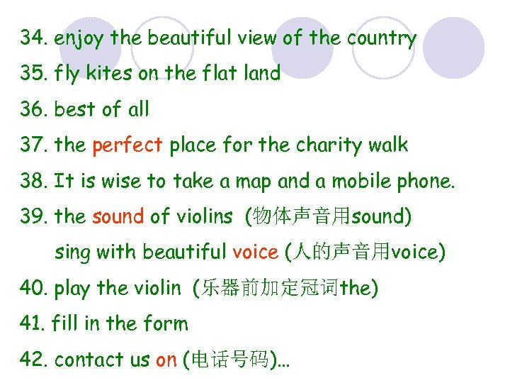 34. enjoy the beautiful view of the country 35. fly kites on the flat