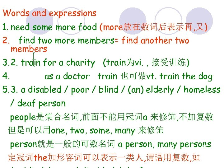 Words and expressions 1. need some more food (more放在数词后表示再, 又) 2. find two more