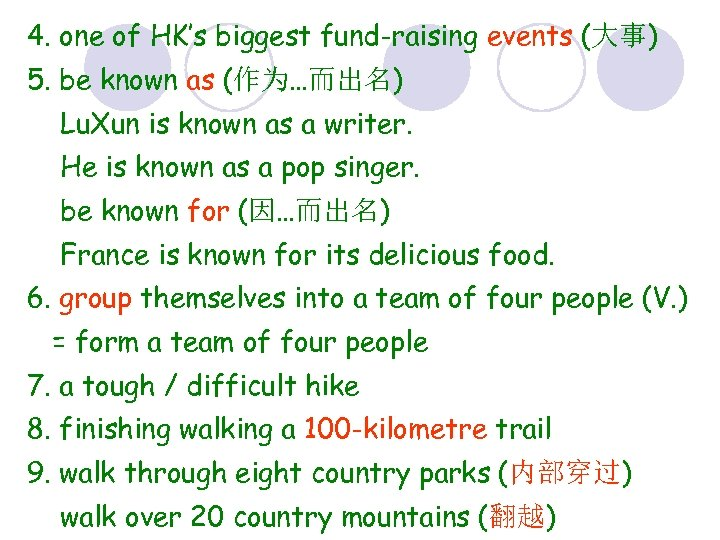 4. one of HK's biggest fund-raising events (大事) 5. be known as (作为…而出名) Lu.