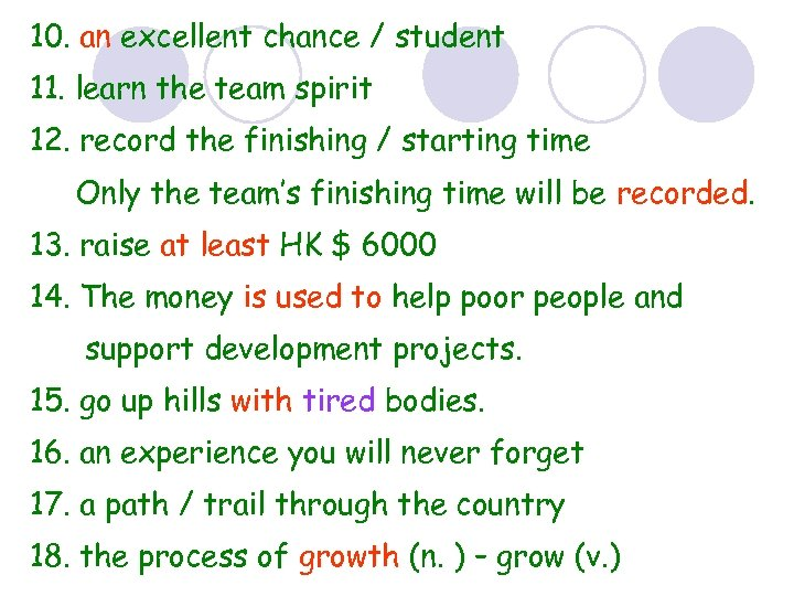 10. an excellent chance / student 11. learn the team spirit 12. record the