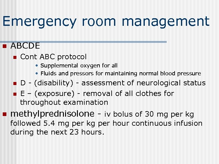 Emergency room management n ABCDE n Cont ABC protocol • Supplemental oxygen for all