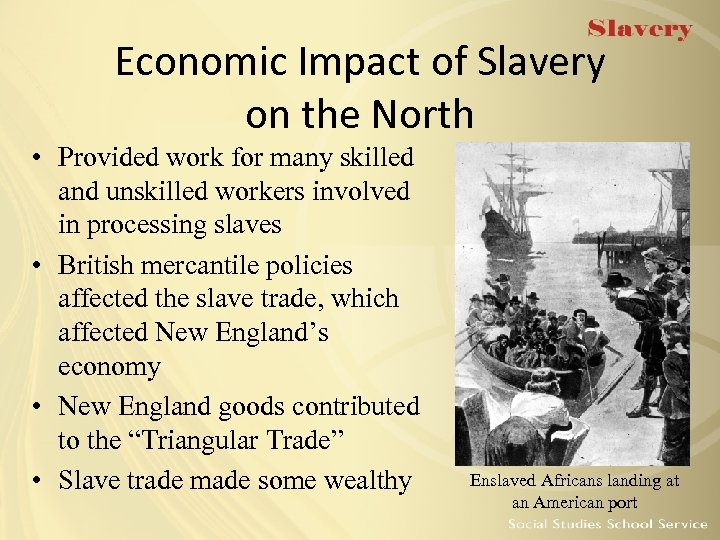 Economic Impact of Slavery on the North • Provided work for many skilled and