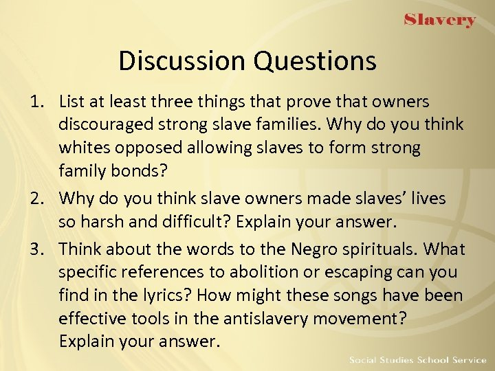Discussion Questions 1. List at least three things that prove that owners discouraged strong
