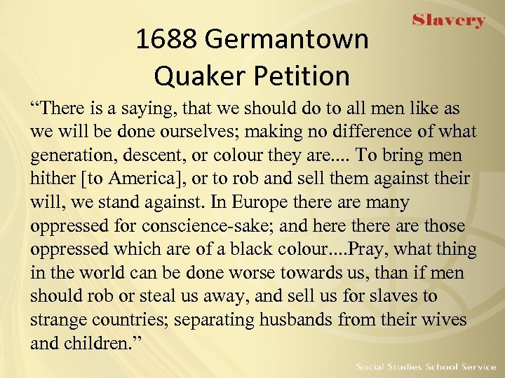 "1688 Germantown Quaker Petition ""There is a saying, that we should do to all"