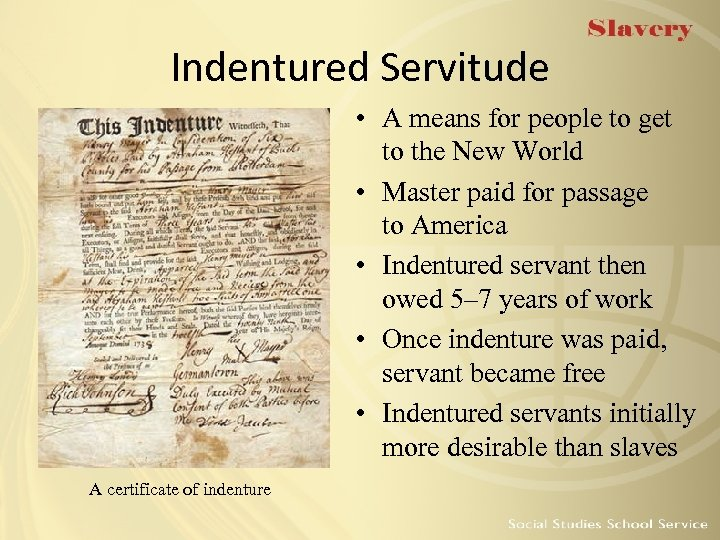 Indentured Servitude • A means for people to get to the New World •
