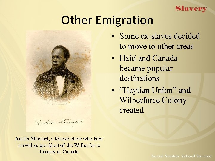 Other Emigration • Some ex-slaves decided to move to other areas • Haiti and