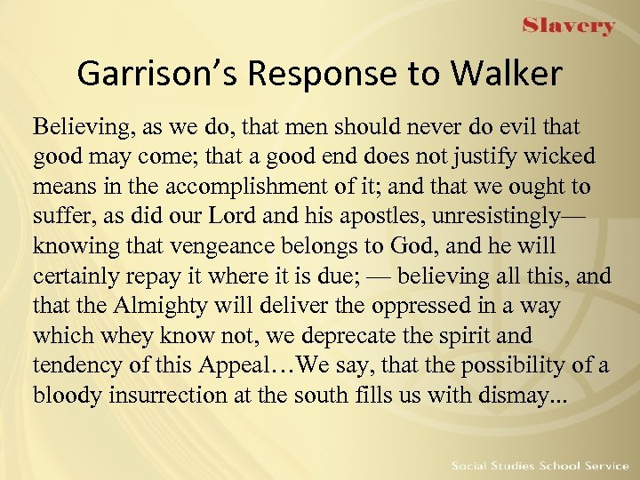 Garrison's Response to Walker Believing, as we do, that men should never do evil