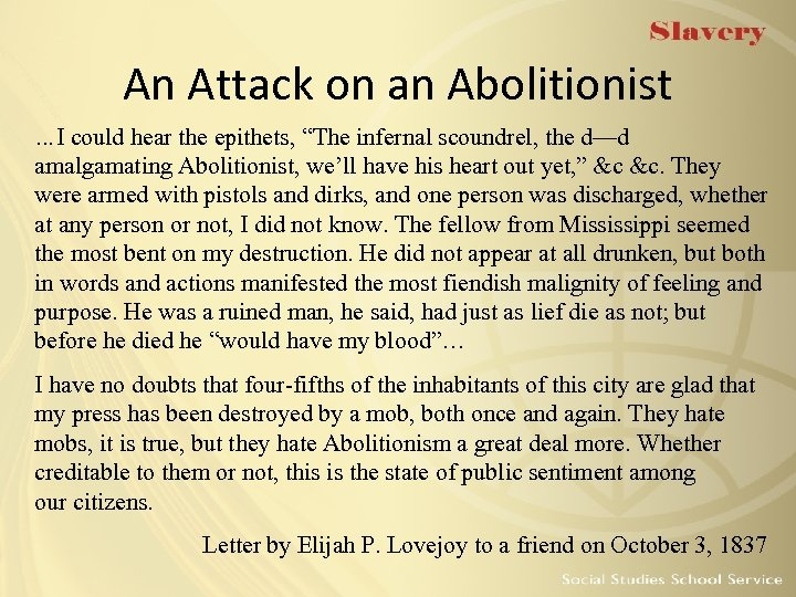 """An Attack on an Abolitionist …I could hear the epithets, """"The infernal scoundrel, the"""