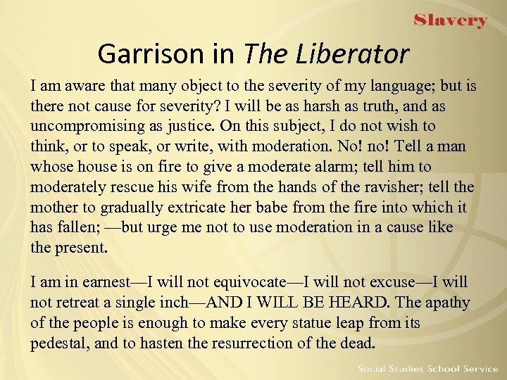 Garrison in The Liberator I am aware that many object to the severity of