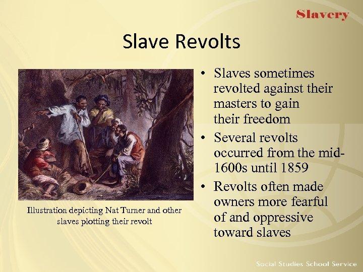 Slave Revolts Illustration depicting Nat Turner and other slaves plotting their revolt • Slaves