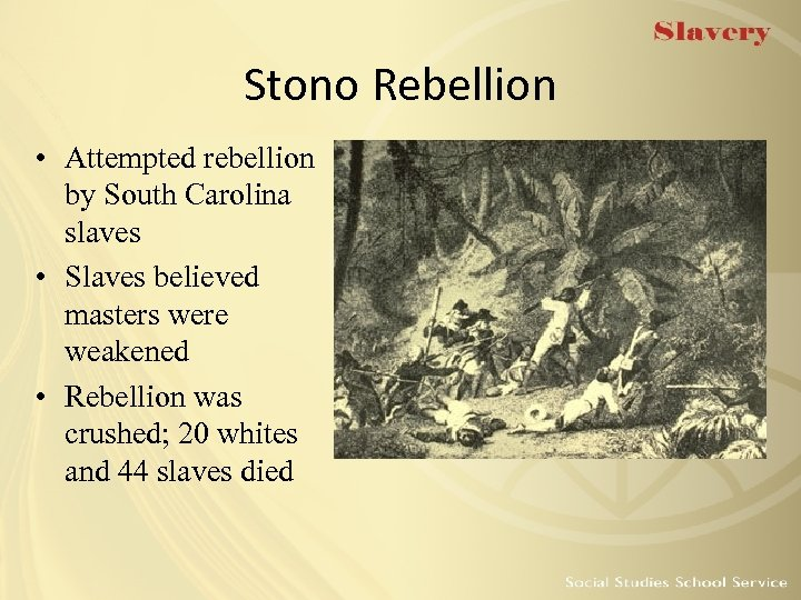 Stono Rebellion • Attempted rebellion by South Carolina slaves • Slaves believed masters were