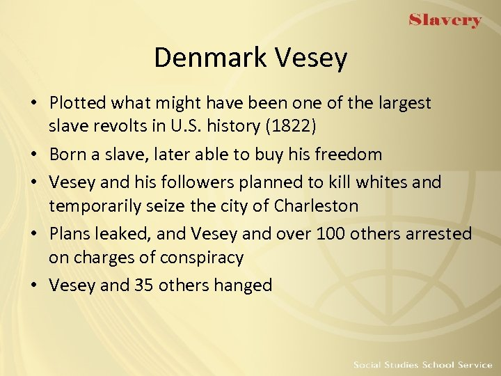 Denmark Vesey • Plotted what might have been one of the largest slave revolts