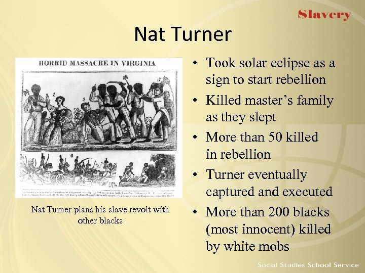 Nat Turner plans his slave revolt with other blacks • Took solar eclipse as