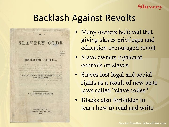 Backlash Against Revolts • Many owners believed that giving slaves privileges and education encouraged
