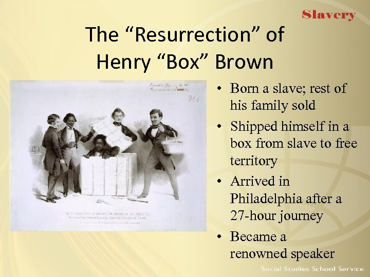 "The ""Resurrection"" of Henry ""Box"" Brown • Born a slave; rest of his family"