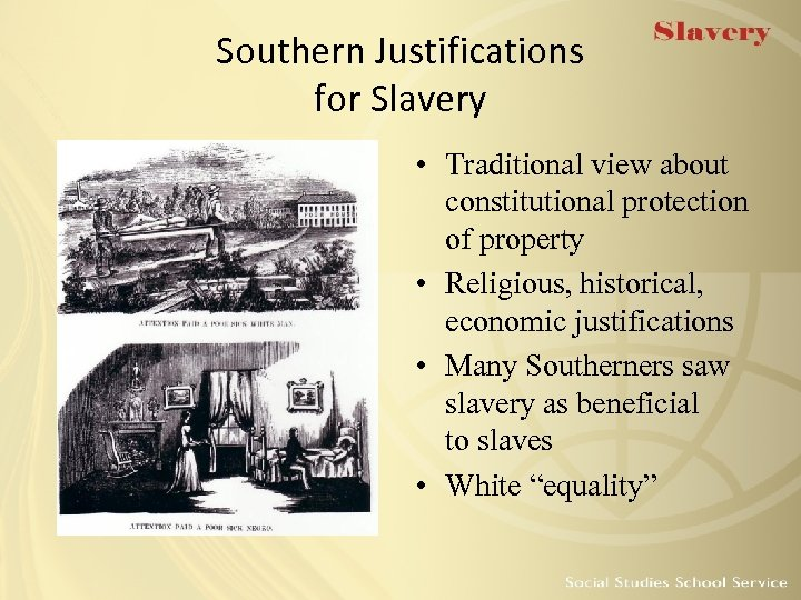 Southern Justifications for Slavery • Traditional view about constitutional protection of property • Religious,