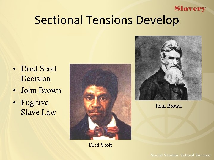 Sectional Tensions Develop • Dred Scott Decision • John Brown • Fugitive Slave Law