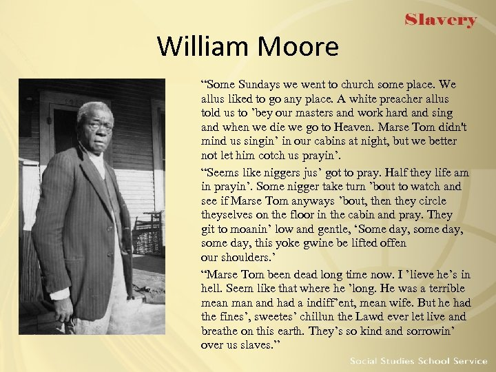 """William Moore """"Some Sundays we went to church some place. We allus liked to"""