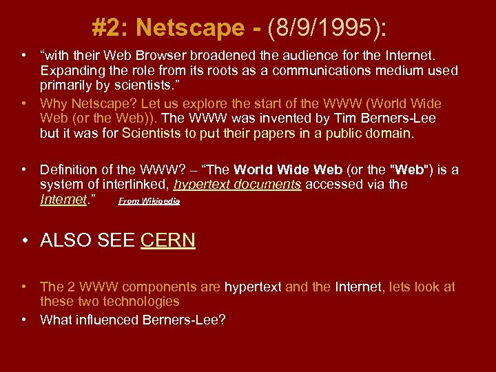 """#2: Netscape - (8/9/1995): • """"with their Web Browser broadened the audience for the"""