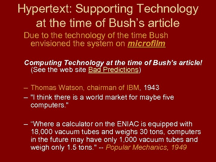 Hypertext: Supporting Technology at the time of Bush's article Due to the technology of